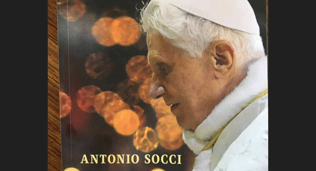 'The Secret of Benedict XVI' by Antonio Socci (Angelico Press, 2019)
