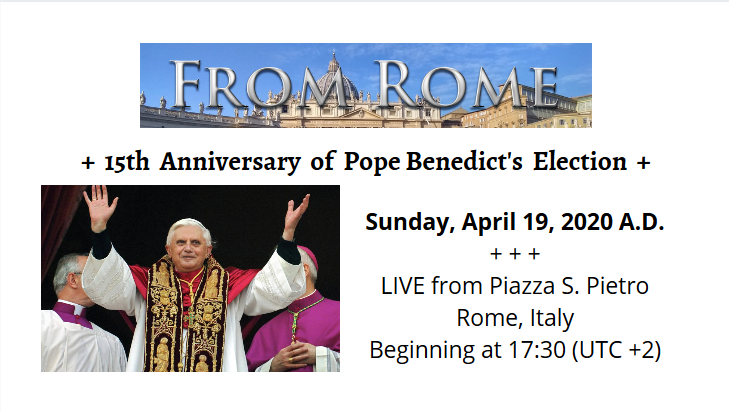 TONIGHT LIVE FROM ROME — 15th Anniversary of Pope Benedict's Election
