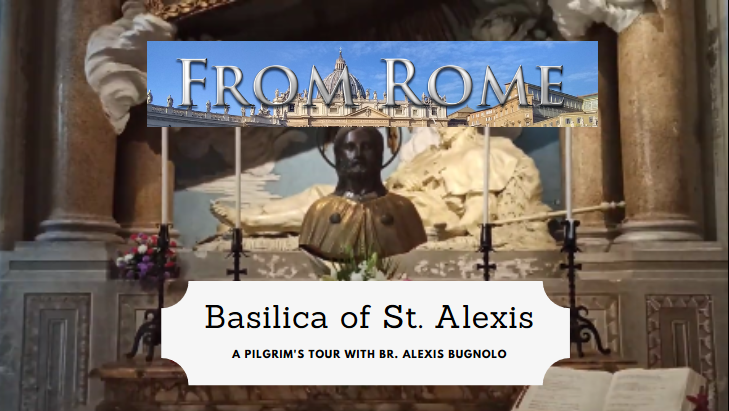 A Pilgrim's Visit to the Basilica of St. Alexis: Rome, Italy