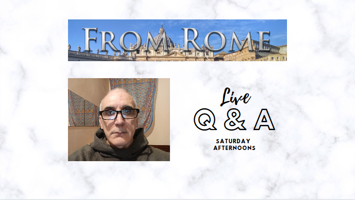 Live Q & A with Br. Bugnolo — Today