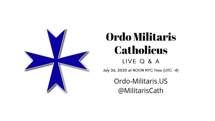 Ordo Militaris Catholicus — Live Q & A today (Session II)