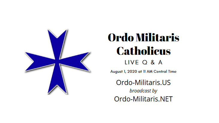 4th Anniversary of Founding of Ordo Militaris Catholicus — Q & A