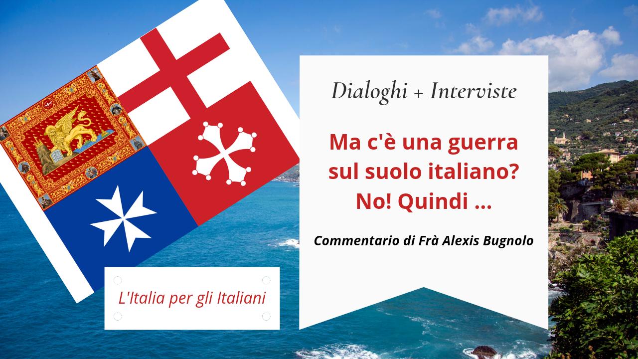 Ma c'è una guerra sul suolo italiano?