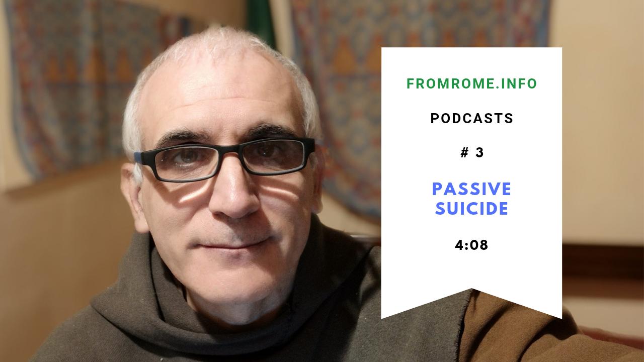 Podcast #3: Passive Suicide?
