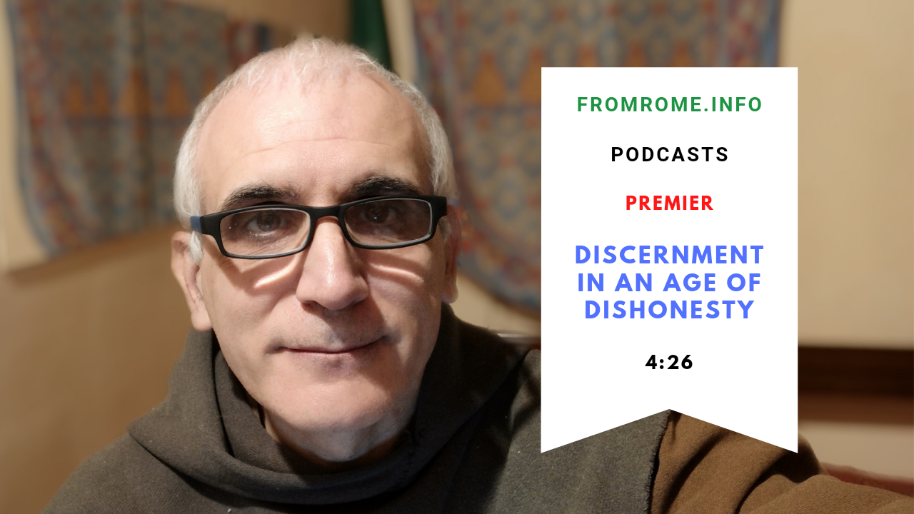 FromRome.Info Podcast Premier — In An age of dishonesty