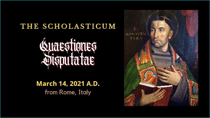 The Scholasticum's Celebration of Quaestiones Disputatae for Spring 2021