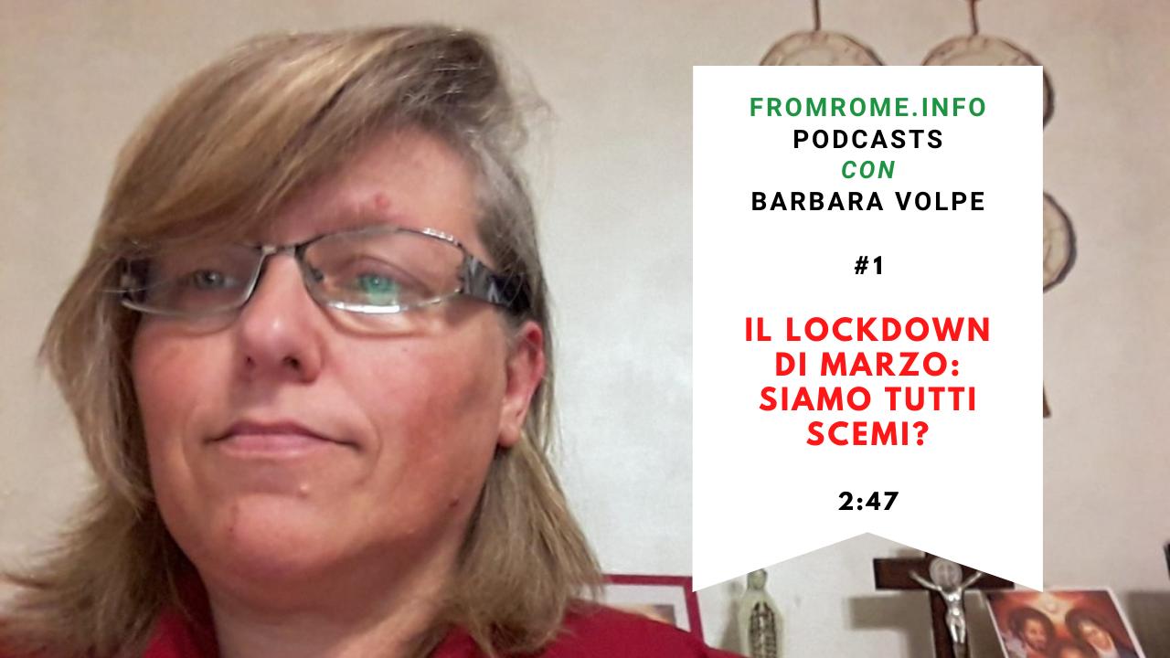 FromRome.Info Podcasts con Barbara Volpe #1: Siamo tutti scemi?