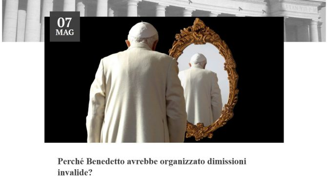 Cionci answers Valli's Question: Why would Benedict XVI have resigned invalidly?