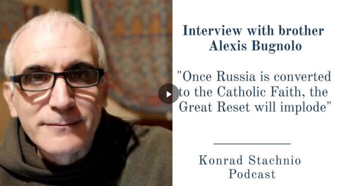 Stachnio interviews Br. Bugnolo: Once Russia converts to the Catholic Faith the Great Reset will implode