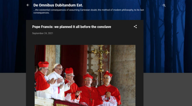 """Bergoglio confesses the plot of his """"Pontificate"""" was hatched before the Conclave"""