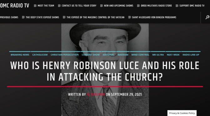 Henry Robinson Luce: Mastermind of the US Doctrinal Warfare program against the Catholic Church